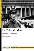 La China De Mao: Del Mito A Tiananmen (Historia Y
