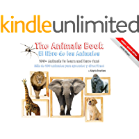 The Animals Book (Spanish and English Edition): 100+ Animals to learn in Spanish and English! Más de 100 animales en Inglés y Español para aprender!