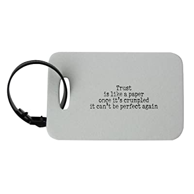 Trust is like a paper once it's crumpled it can't be perfect again luggage tag