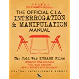 The Official CIA Interrogation & Manipulation Manual: The Cold War KUBARK Files - Updated 2014 Release, Full-Size Edition, Ne