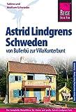 Reise Know-How Reiseführer Astrid Lindgrens Schweden von Bullerbü zur Villa Kunterbunt