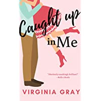 Caught Up In Me: A Sexy, Laugh-out-loud Romantic Comedy! (Susan Wade Saga Book 2)