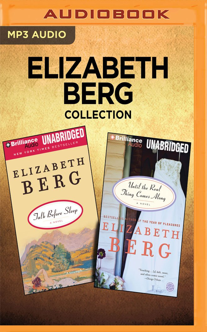 Elizabeth Berg Collection - Talk Before Sleep & Until the Real Thing Comes Along PDF