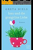Ines und die grasgrüne Liebe (German Edition)
