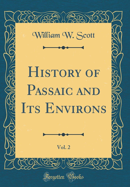 Download History of Passaic and Its Environs, Vol. 2 (Classic Reprint) pdf