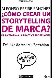 ¿Cómo crear un storytelling de marca? De la teoría a la práctica profesional (