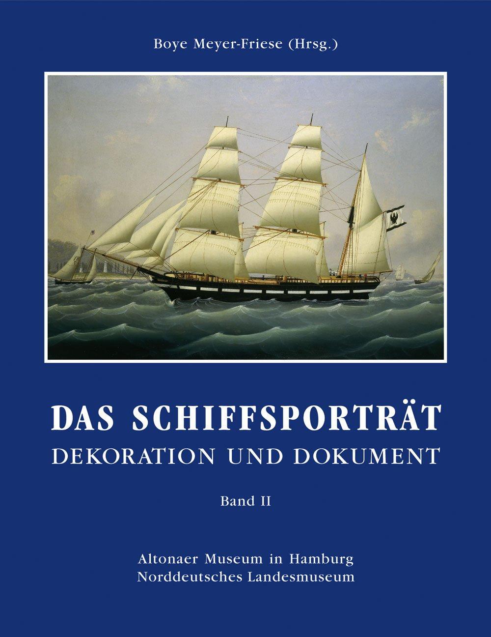 Das Schiffsporträt - Band II: Dekoration und Dokument in drei Bänden
