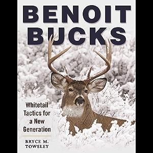 Benoit Bucks: Whitetail Tactics for a New Generation