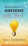 Napoleon Hill's Awesome Secret: The 7 Step Formula for Wealth (Light Bulb Moments)