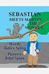 Sebastian Meets Marvin the Monkey Kindle Edition