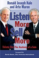 Listen More Sell More Volume One: The Anatomy of a Sale (Volume 1) Paperback