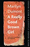 A Really Good Brown Girl: Brick Books Classics 4