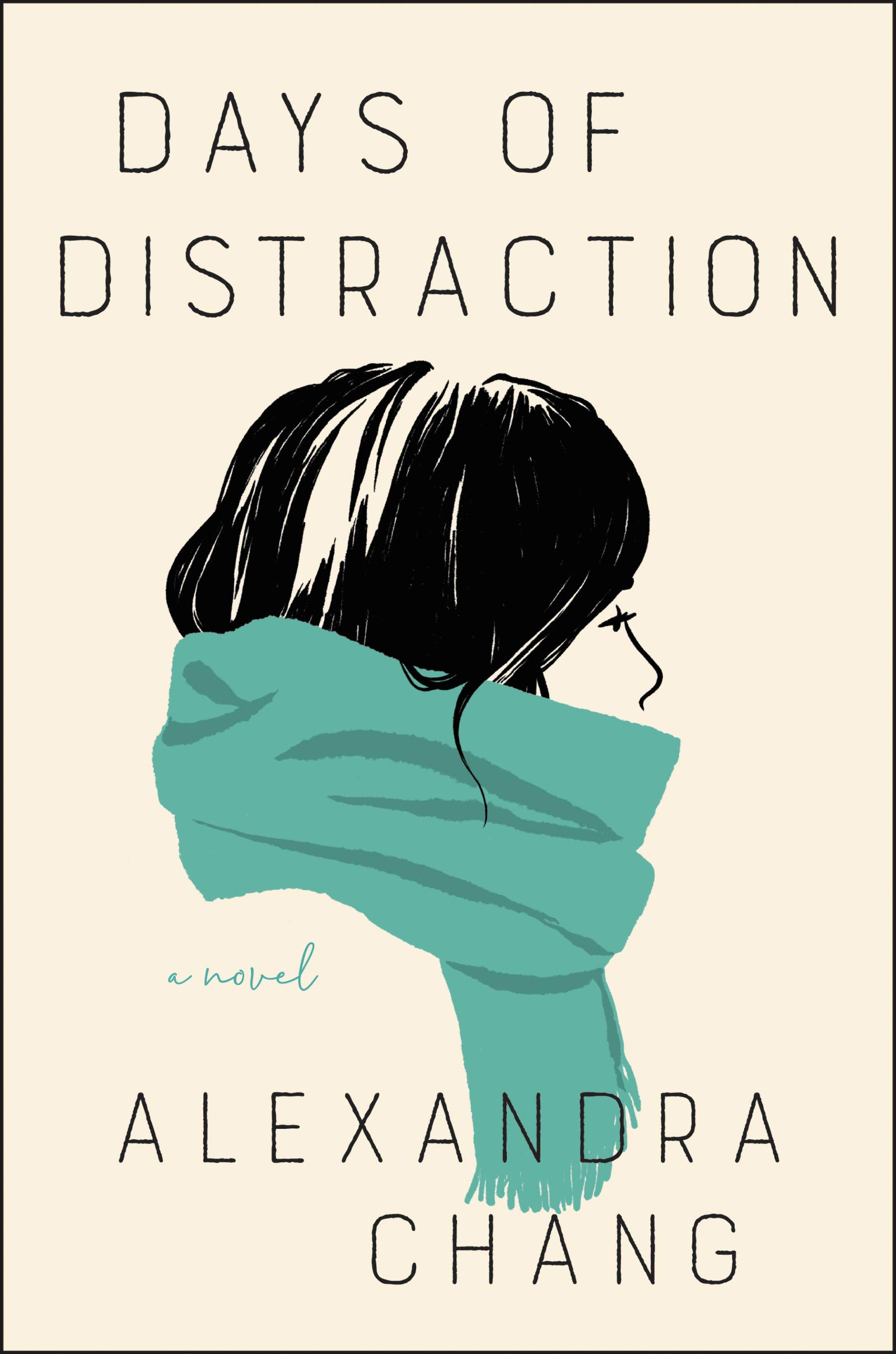 Days of Distraction: A Novel: Chang, Alexandra: 9780062951809: Amazon.com:  Books
