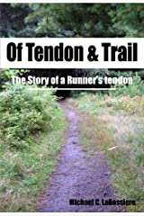 Of Tendon & Trail Kindle Edition