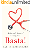 Basta!: A Doctor's Story of Giving Back