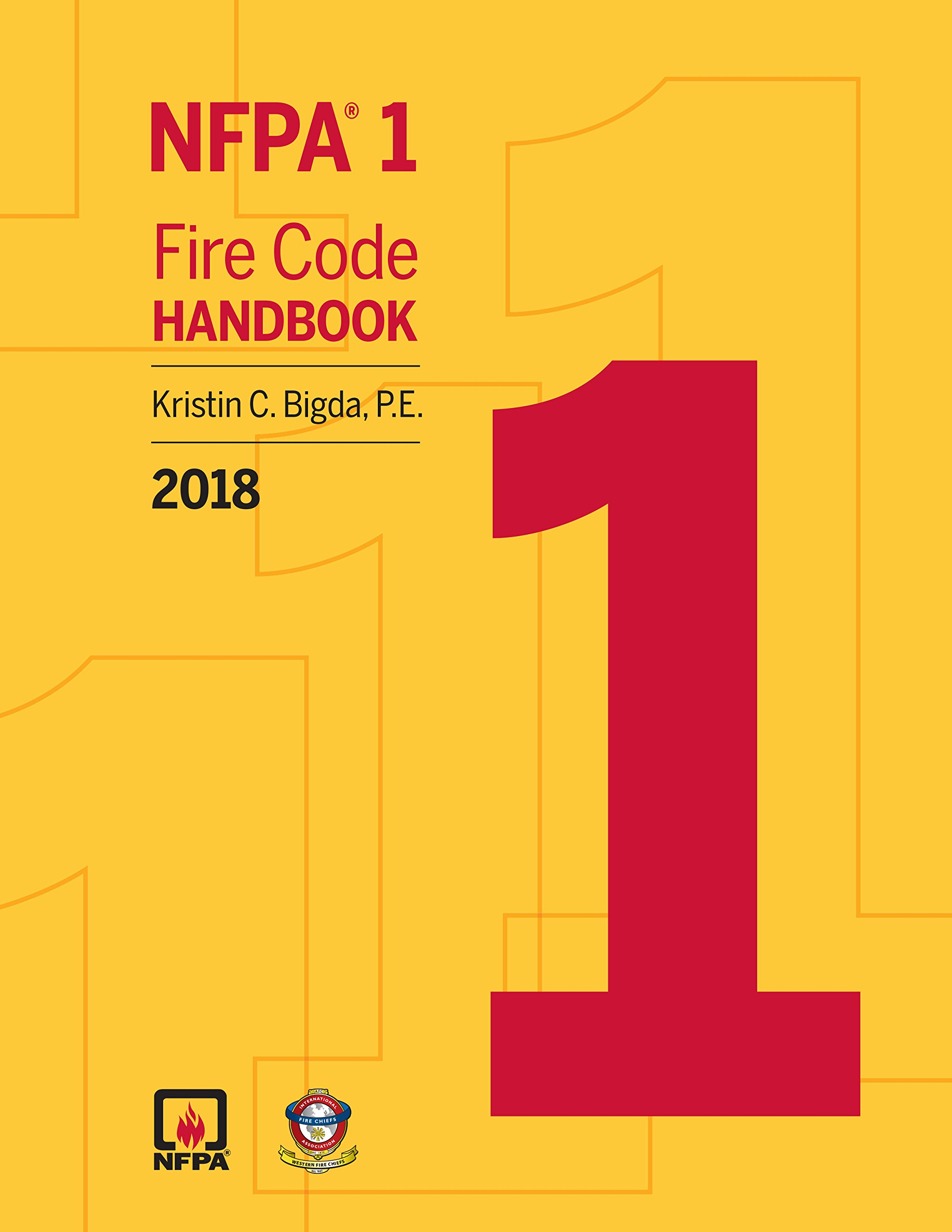 NFPA 1: Fire Code Handbook, 2018 Edition: National Fire Protection