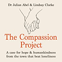 The Compassion Project: A Case for Hope and Humankindness from the Town That Beat...