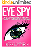 Eye Spy: (Book 1 The Chronicles Of Liza Radley Housewife Detective) (Eye Spy The Chronicles Of Liza Radley Housewife Detective)