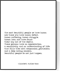 The Most Beautiful People Art Print   Elisabeth Kubler-Ross Quote Poster   Inspirational Artwork (8x10)