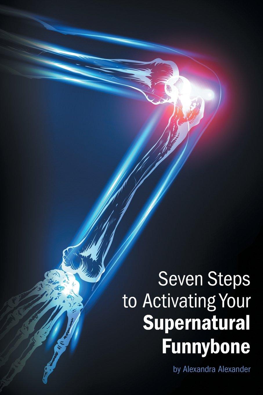 Seven Steps to Activating Your Supernatural Funnybone PDF