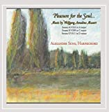 Pleasure for the Soul: Music by Wolfgang Amadeus Mozart for Harpsichord