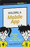 Building a Mobile App: Design and Program Your Own App! (Dummies Junior)