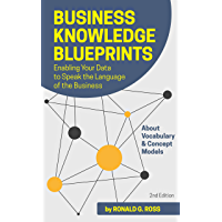 Business Knowledge Blueprints: Enabling Your Data to Speak the Language of the Business (English Edition)