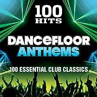 100 Hits Dancefloor Anthems [Explicit]