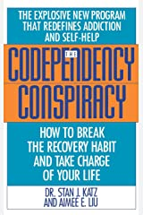 Codependency Conspiracy: How to Break the Recovery Habit and Take Charge of Your Life Hardcover