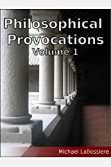 Philosophical Provocations Volume 1 Kindle Edition
