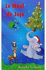 Noël pour enfants: Le Noël de Jojo: Histoires de noel enfant, Children's French Picture book (French Edition), Livre de Noël pour les enfants.Noël livre,Histoires ... petits, enfant (Livre pour enfants. t. 25) Kindle Edition