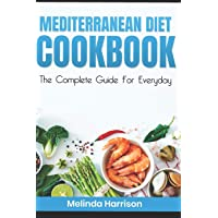 MEDITERRANEAN DIET COOKBOOK: The Complete Guide for Everyday