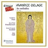 Delage, M.: 4 Poemes Hindous / 3 Melodies / 3 Poemes / 7 Hai-Kais / 3 Poemes Desenchantes / 2 Fables De Jean De La Fontaine