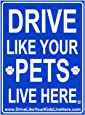 """Drive Like Your Pets Live Here Yard Sign 18""""x 24"""" Double Sided with Stand- Slow Down Signs for Pets at Play"""
