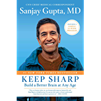 Keep Sharp: Build a Better Brain at Any Age (English Edition)