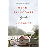 Heart of the Raincoast: A Life Story (English Edition)