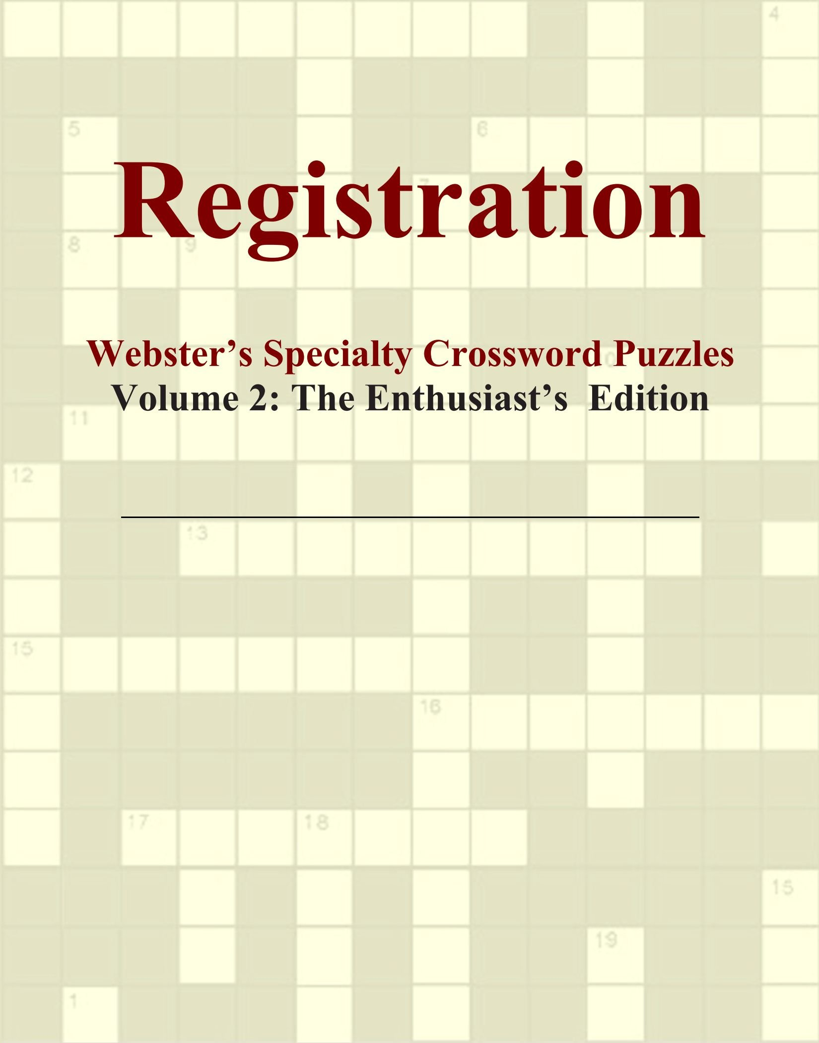 Download Registration - Webster's Specialty Crossword Puzzles, Volume 2: The Enthusiast's Edition PDF