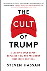 The Cult of Trump: A Leading Cult Expert Explains How the President Uses Mind Control Kindle Edition