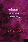 Mientras seamos jóvenes (Novela Negra (alba)) (Spanish Edition)