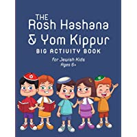 The Rosh Hashana & Yom Kippur Big Activity Book for Jewish Kids Ages 6+: Prepare for the High Holidays and the Jewish…