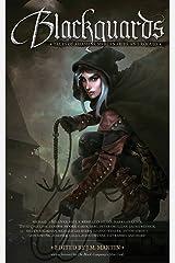 Blackguards: Tales of Assassins, Mercenaries, and Rogues Kindle Edition