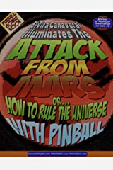 Elvira Canaveral Illuminates The Attack From Mars!: Or... How To Rule The Universe With Pinball (PINCOMBO Book 2) Kindle Edition