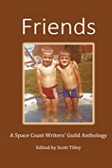 Friends: A Space Coast Writers' Guild Anthology Kindle Edition