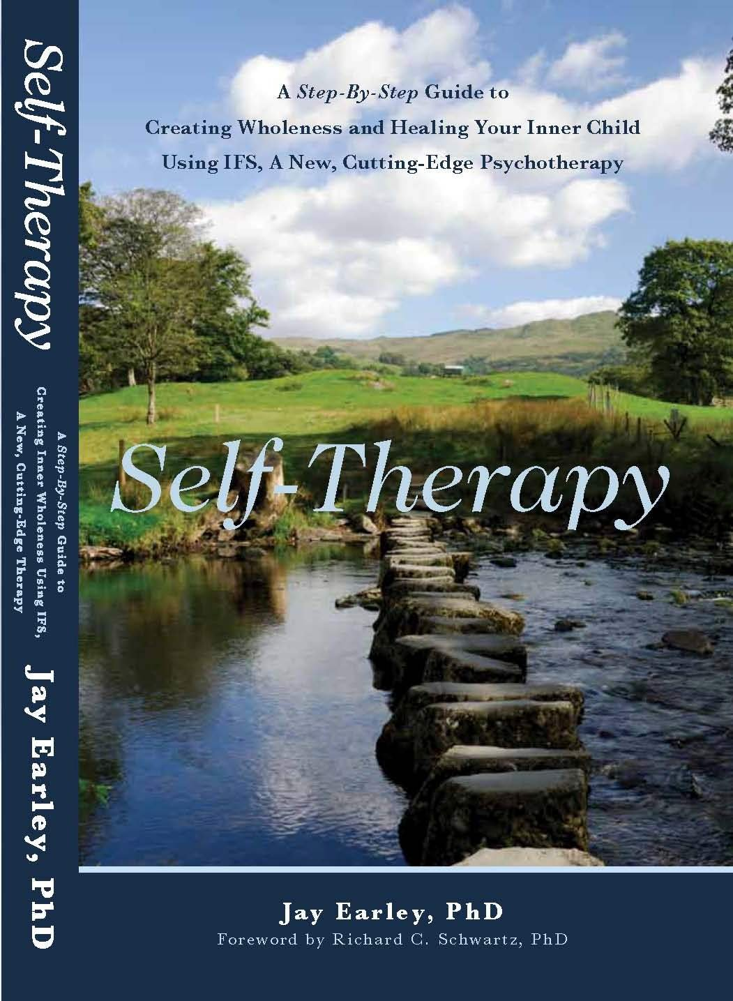 Self Therapy: A Step By Step Guide to Creating Wholeness and Healing Your Inner Child Using IFS, A New, Cutting Edge Psychotherapy (English Edition)