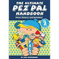 The Ultimate Pez Pal Handbook: Updated fall 2018 Prices, Pictures, and Variations: Volume 2
