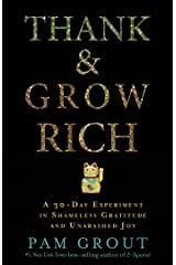 Thank & Grow Rich: A 30-Day Experiment in Shameless Gratitude and Unabashed Joy Paperback