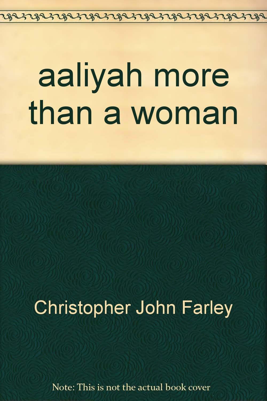 aaliyah more woman Christopher Farley