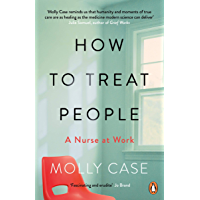 How to Treat People: A Nurse at Work (English Edition)