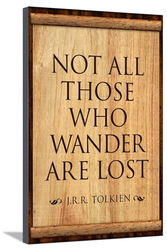 AllPosters Tolkien Not All Those Who Wander are Lost Literature Stretched Canvas Print 36 x 24 in