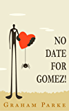 No Date for Gomez! (No Hope for Gomez! Book 2)
